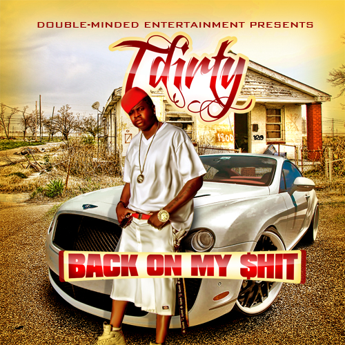 T-DIRTY – BACK ON MY S**T